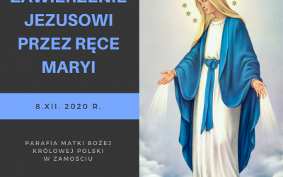 DZIEŃ 34 – Akt oddania się Jezusowi Chrystusowi przez ręce Maryi.